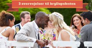 Overvejelser til bryllupsfesten